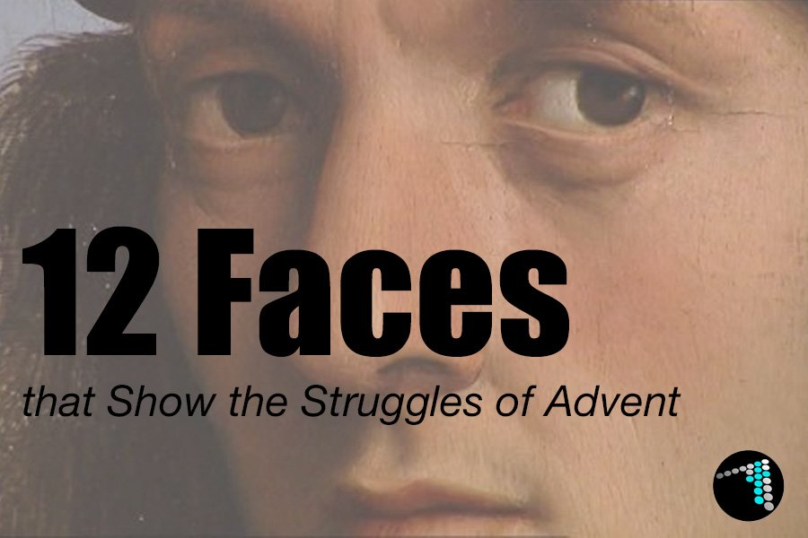 12 Faces the show the struggle of Advent